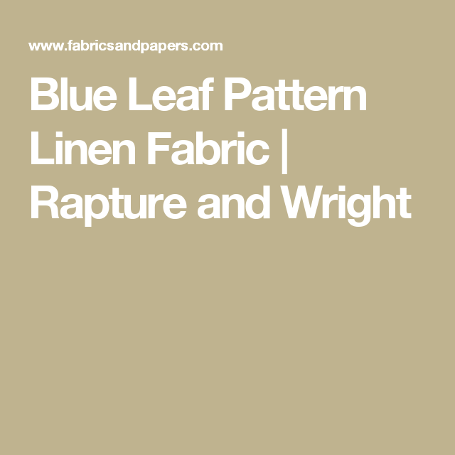 Blue Leaf Pattern Linen Fabric | Rapture and Wright