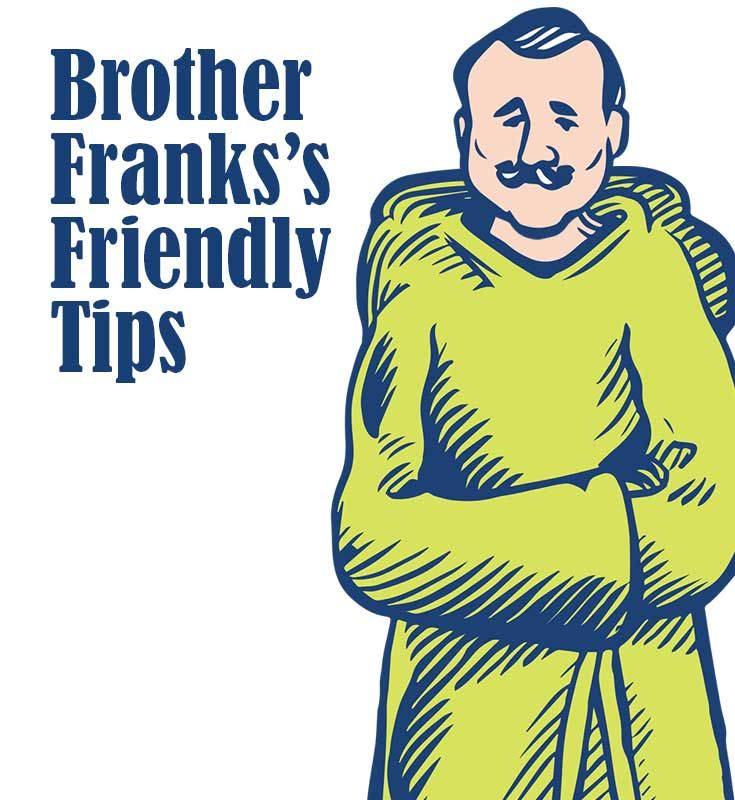 Brother Frank's Friendly Tips Help You Care For The Planet