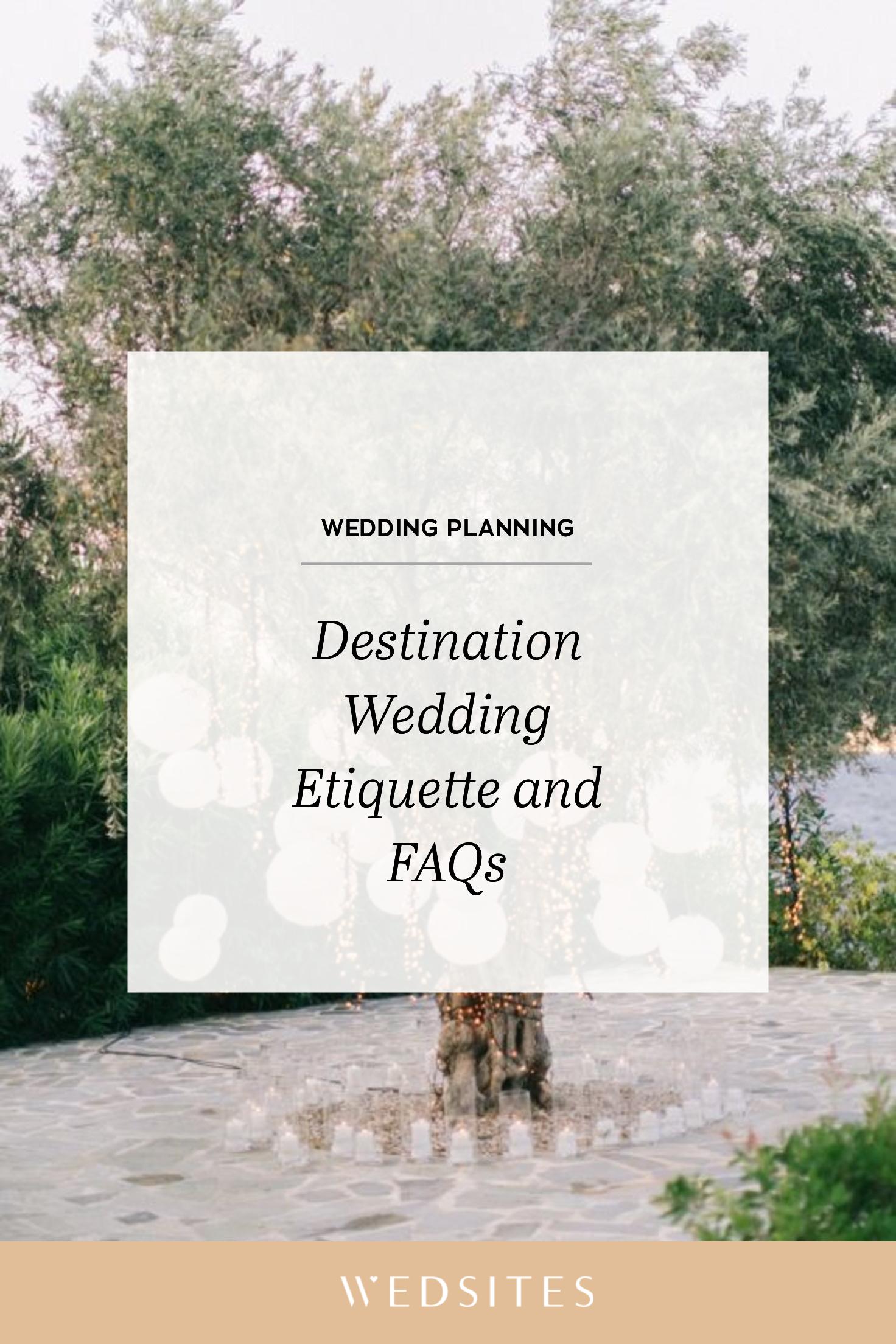 Destination Wedding Etiquette Advice For The Modern Bride In 2020 Destination Wedding Etiquette Wedding Etiquette Destination Wedding