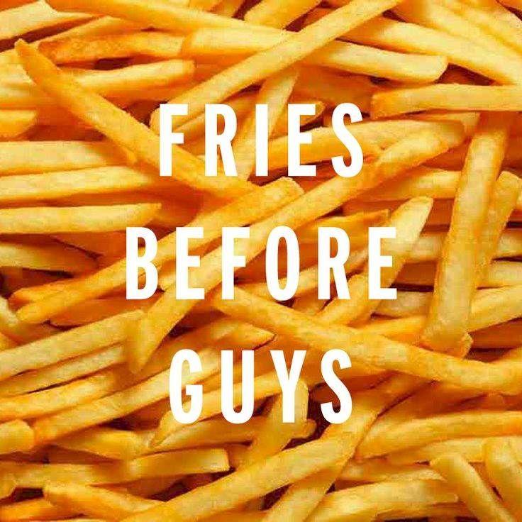 Fries Before Guys (met afbeeldingen) Friet, Frietje
