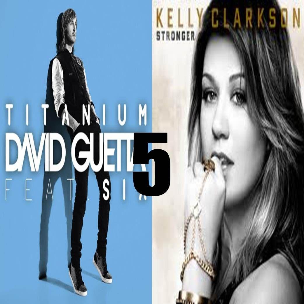 David Guetta Titanium Ft Sia Kelly Clarkson Stronger Mix 5