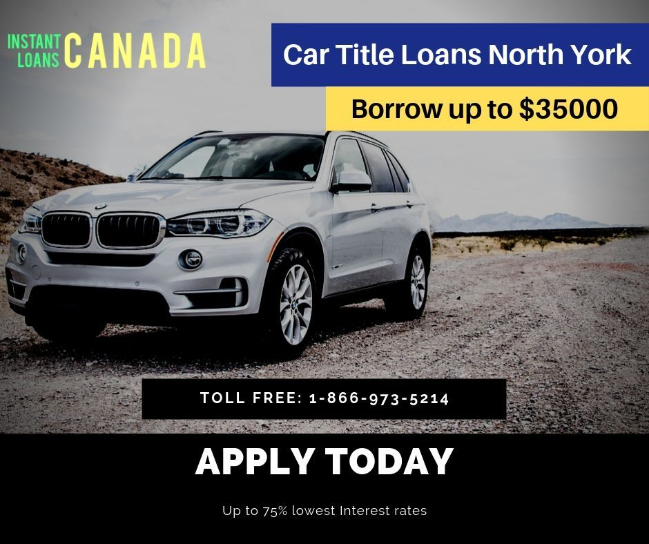 Car Title Loans In North York Collateral Loans North York Car Title Collateral Loans