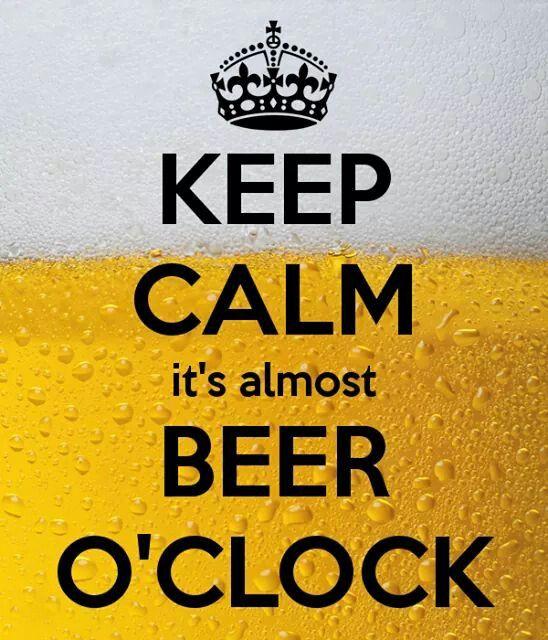 8856f84e0cf7de36f4d36fdf635b6925 keep calm it's almost beer o'clock keep calm pinterest