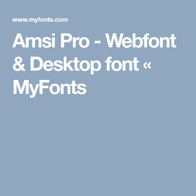 Download Amsi Pro - Webfont & Desktop font « MyFonts | Fonts ...