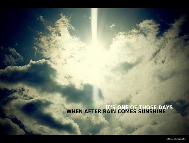 The Sunshine Comes After The Rain Quotes Google Search I