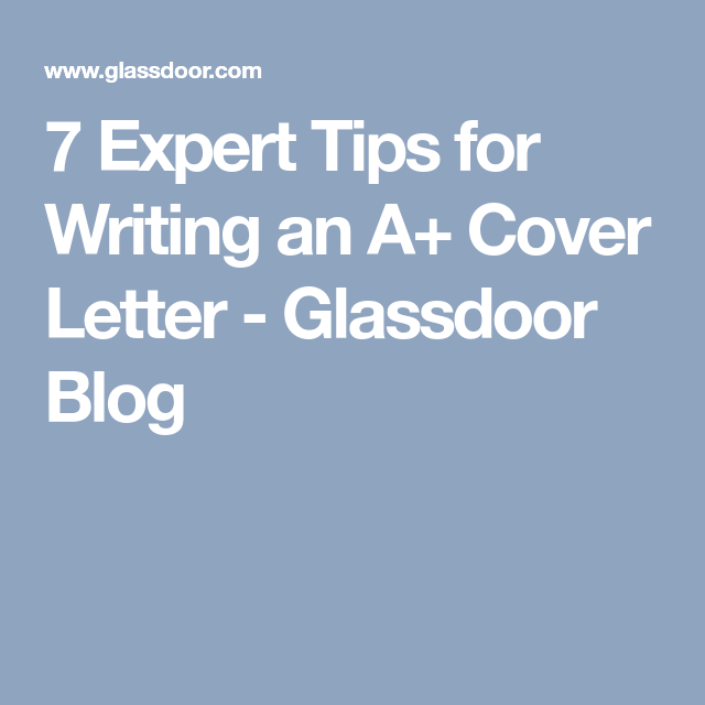 7 Expert Tips For Writing An A Cover Letter
