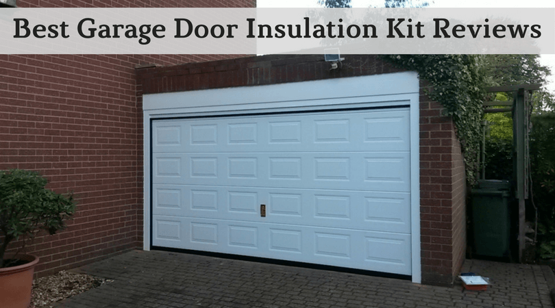 Reviews Of Top Garagedoor Insulation Kit If Your Garage Space Is Large Then You Can Use For Parkin Best Garage Doors Garage Door Insulation Kit Garage Doors