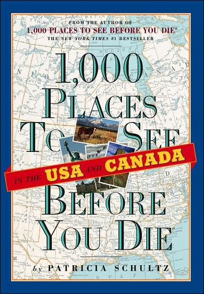 1001 Places To See Before You Die Usa Canada Places To See