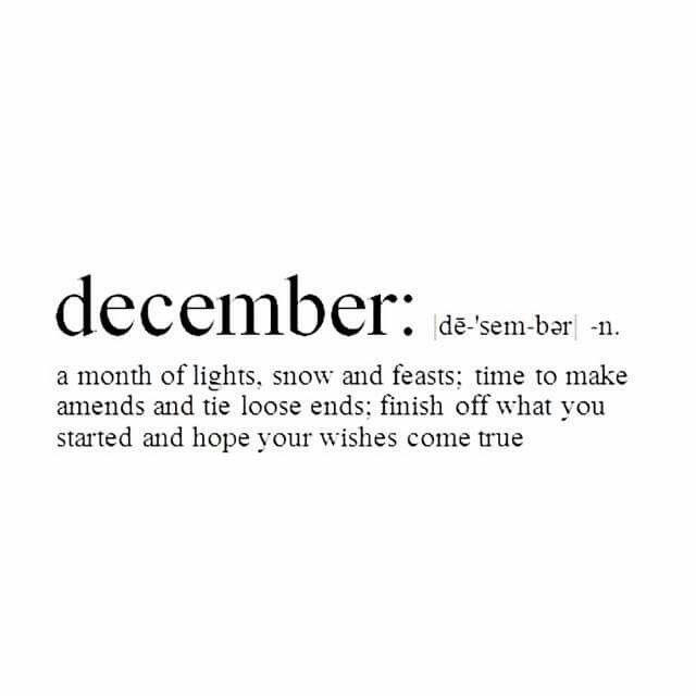December A Month Of Lights Snow And Feasts Time To Make Amends Tie Loose Ends Finish Off What You Started Hope Your Wishes Come True