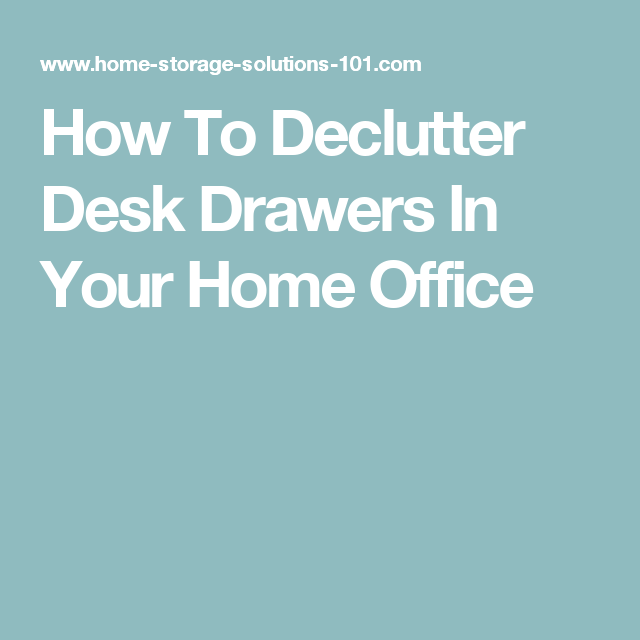 How To Declutter Desk Drawers In Your Home Office