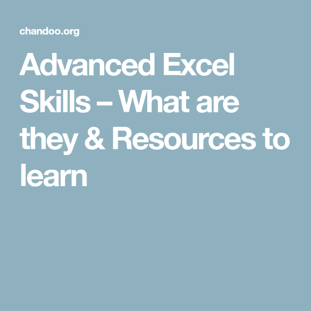 Advanced Excel Skills What Are They Resources To Learn Excel Skills Learning