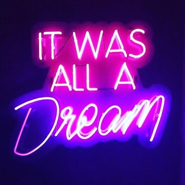 It Was All A Dream Neon Sign Mesmerizing Pinliza Smook On I Like How They Said That   Pinterest Design Inspiration