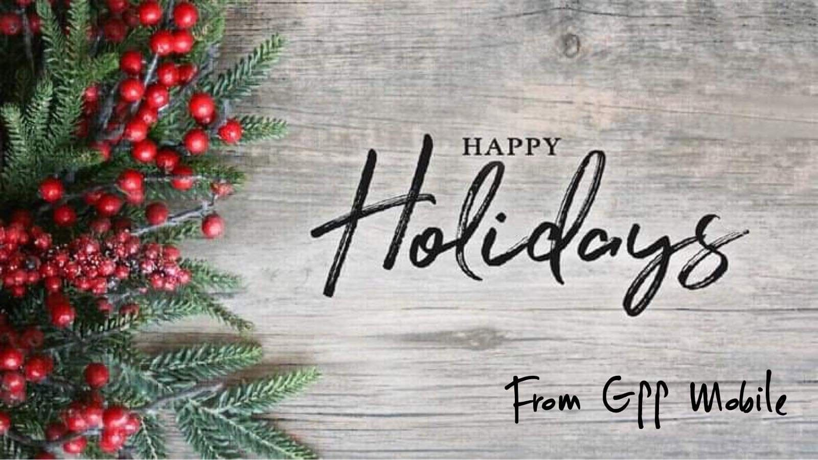 Happy Holidays From Your Family At Gpp Mobile We Will Be Closed Tomorrow 12 24 And Christmas 12 Merry Christmas Everyone Party Rental Supplies Happy Holidays