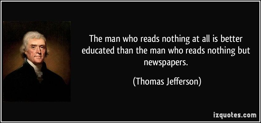 Thomas Jefferson Quote Unique The Man Who Reads Nothing At All Is Better Educated Than The Man Who