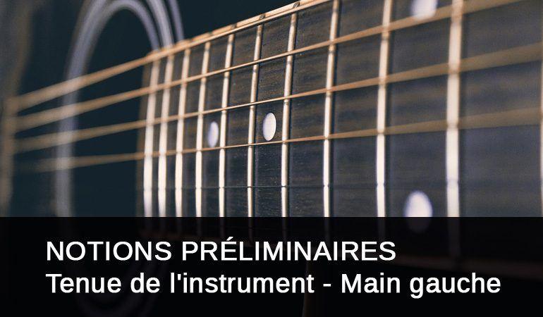 Notions préliminaires- Tenue de l'instrument & main gauche | Débutant | Guitare-Online