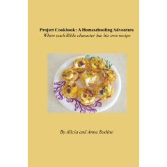 Project Cookbook: A Homeschooling Adventure, where each Bible character has his own recipe.