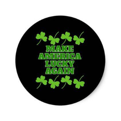 Make america lucky again st patricks day classic round sticker round stickers