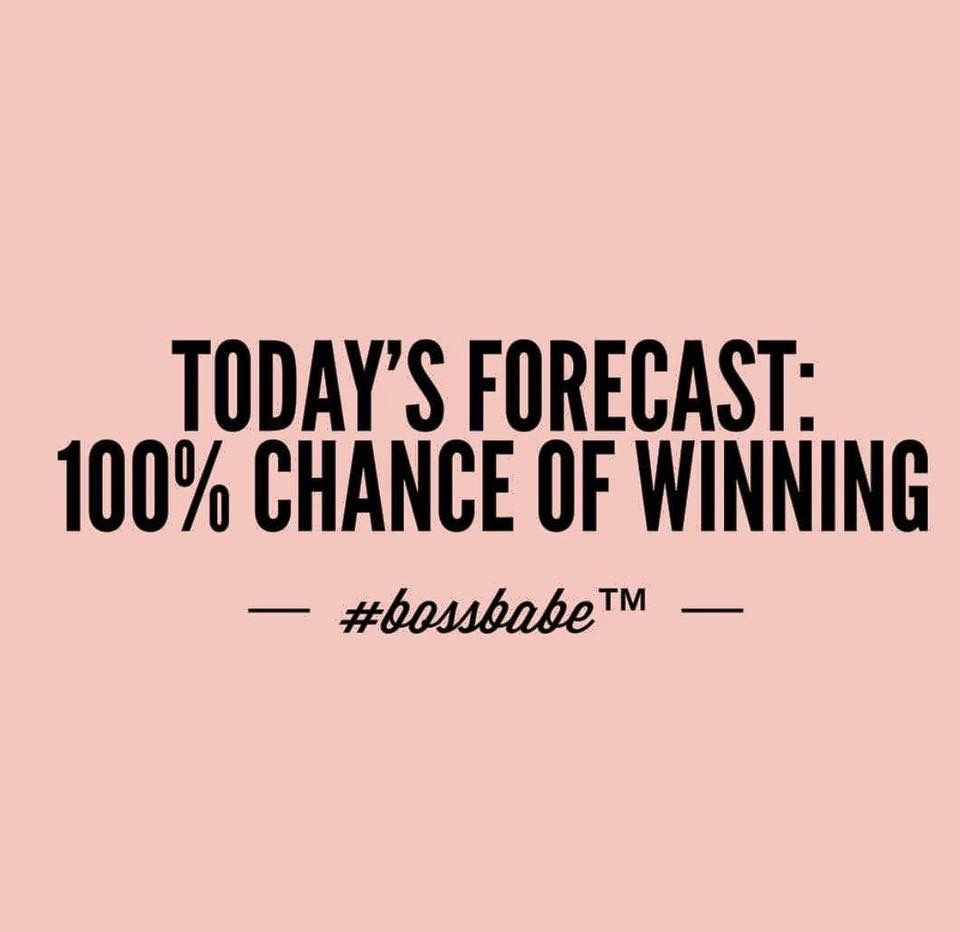 Boss Quotes: Today's Forecast: 100% Chance Of Winning