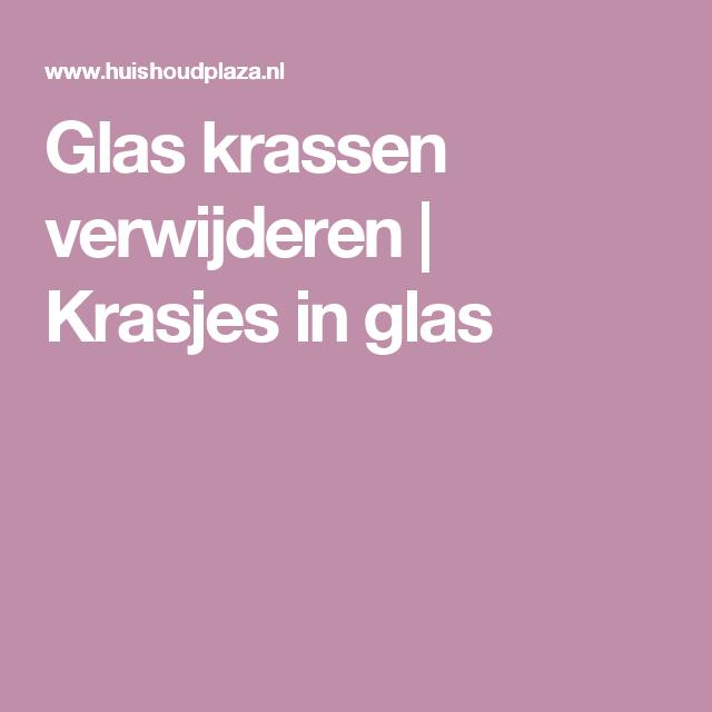 Krassen Leren Bank Verwijderen.Glas Krassen Verwijderen Krasjes In Glas Beauty Tips Ramen