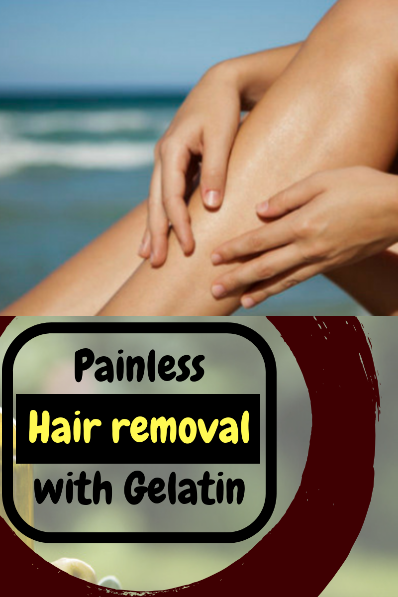 Painless Method To Remove Unwanted Hair At Home With Gelatin