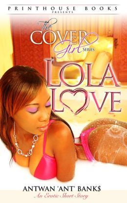 Lola Love Book 2 Of The Erotic Cover Girl Series By Best Selling Author
