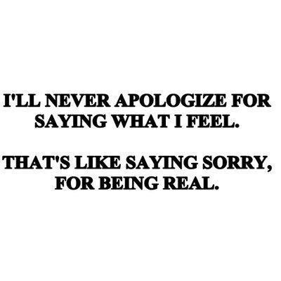 Like Saying I M Sorry For Being Me Nonsense Quotes And Notes Encouragement Quotes Sayings