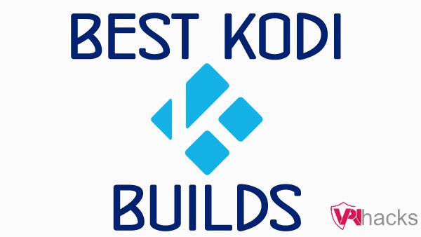 Best Kodi Builds Kodi Builds Kodi Tv App