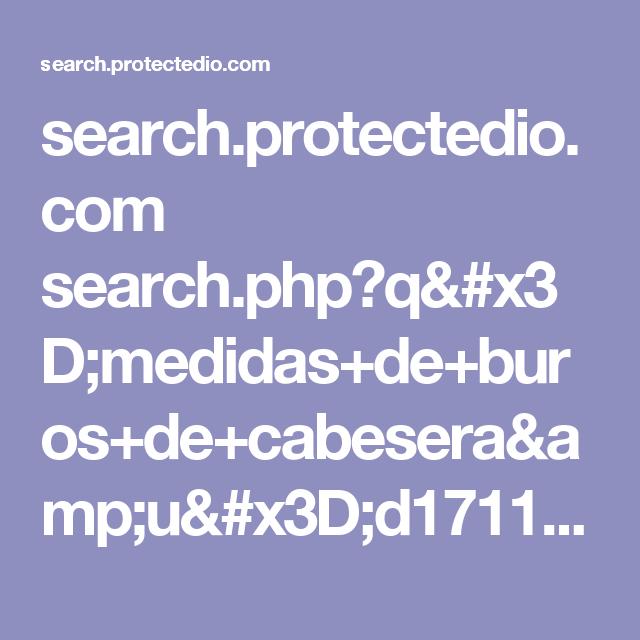 search.protectedio.com search.php?q=medidas+de+buros+de+cabesera&u=d17112b354f5960f47c52aadba66906f&c=p1&src=hp