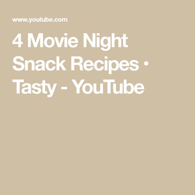 4 Movie Night Snack Recipes • Tasty #movienightsnacks 4 Movie Night Snack Recipes •Tasty - YouTube #movienightsnacks