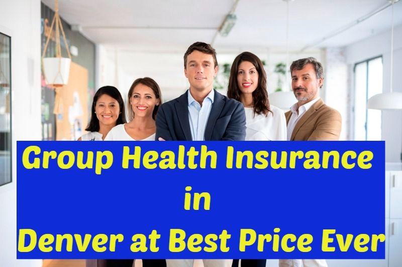 Group Health Insurance In Denver Group Health Insurance Group Health Health Insurance Plans
