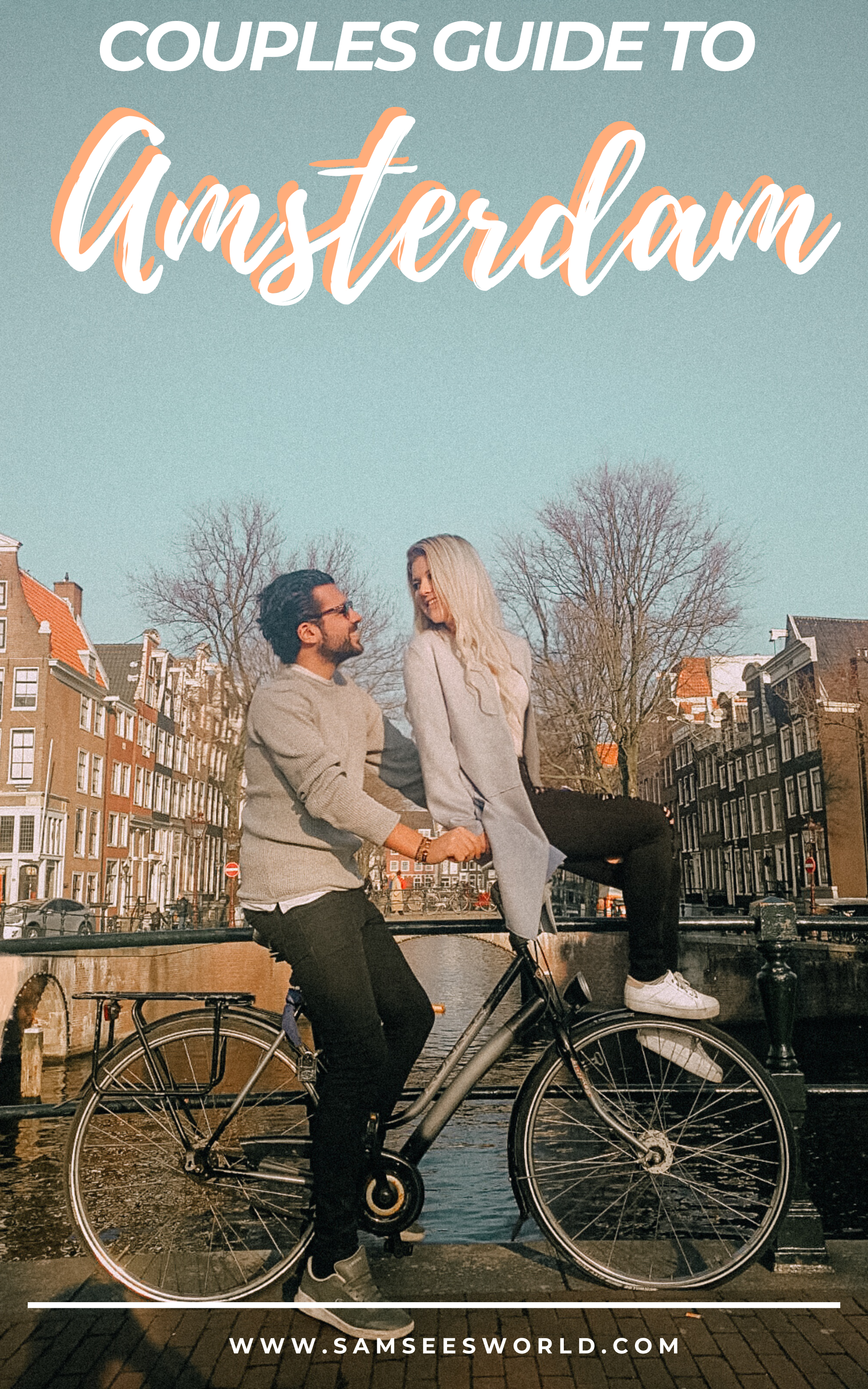 Amsterdam Is A Very Romantic City And Is The Perfect Place