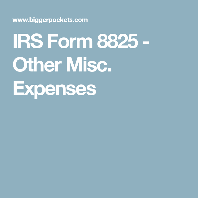 Irs Form 8825 Other Misc Expenses Omg Pinterest Irs Forms
