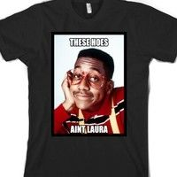 4fbe5dc69e THESE HOES AINT LAURA   LOYAL URKEL T SHIRT. Find this Pin and more ...