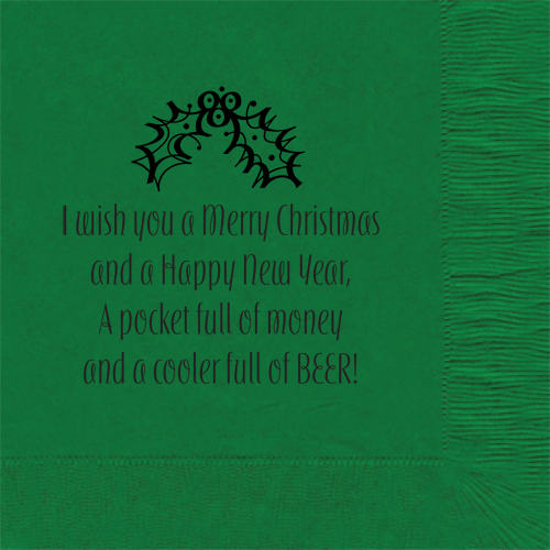 i wish you a merry christmas and a happy new year a pocket full of money and a cooler full of beer cocktail napkins approx