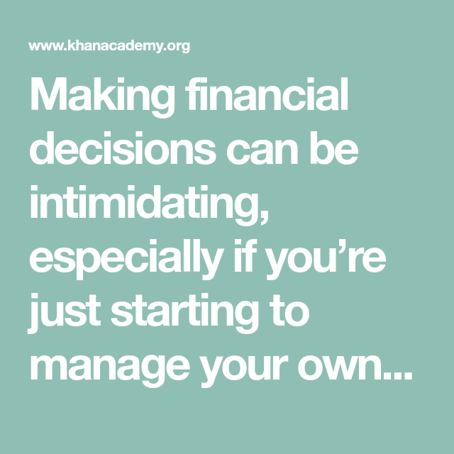 Making Financial Decisions Can Be Intimidating, Especially