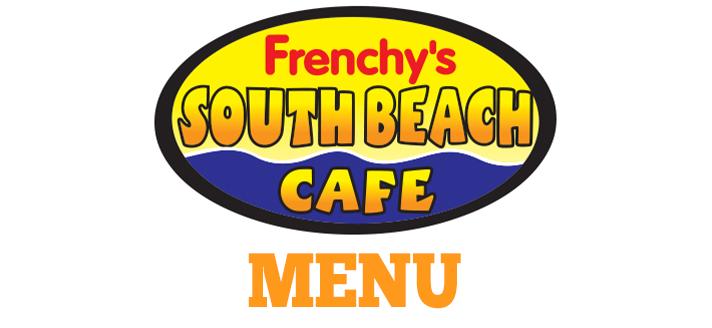 Menu Header Image for FRENCHYS SOUTH BEACH CAFE