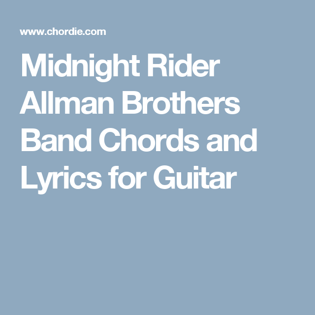 Midnight Rider Allman Brothers Band Chords and Lyrics for Guitar ...