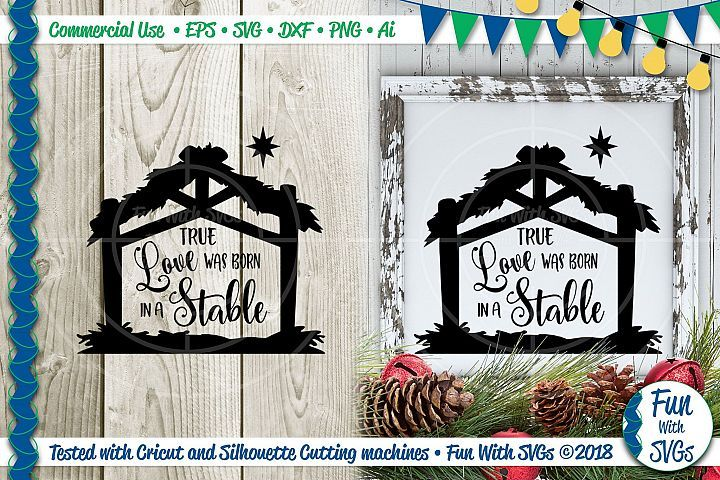 Download True Love Was Born in a Stable SVG File Christmas Home ...