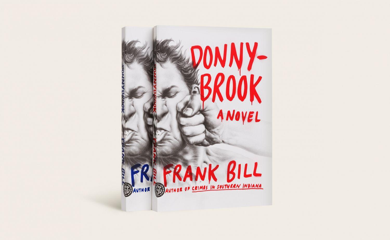 Donnybrook Cover Designed By Rodrigo Corral Art By Matt Buck Farrar Straus And Giroux Book Cover Art Design Cover