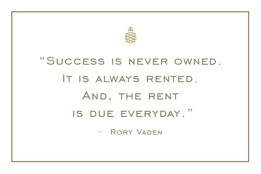 Success Is Never Owned It Is Always Rented And The Rent Is Due Everyday Rory Vaden Motivation Quote Qotd Cra Feel Good Quotes Quotes Words Of Wisdom