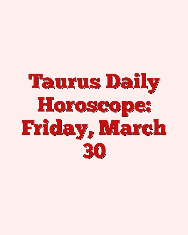 Decan 1 Taurus Horoscope December 12222