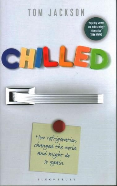 Chilled: How refrigeration changed the world, and might do so again