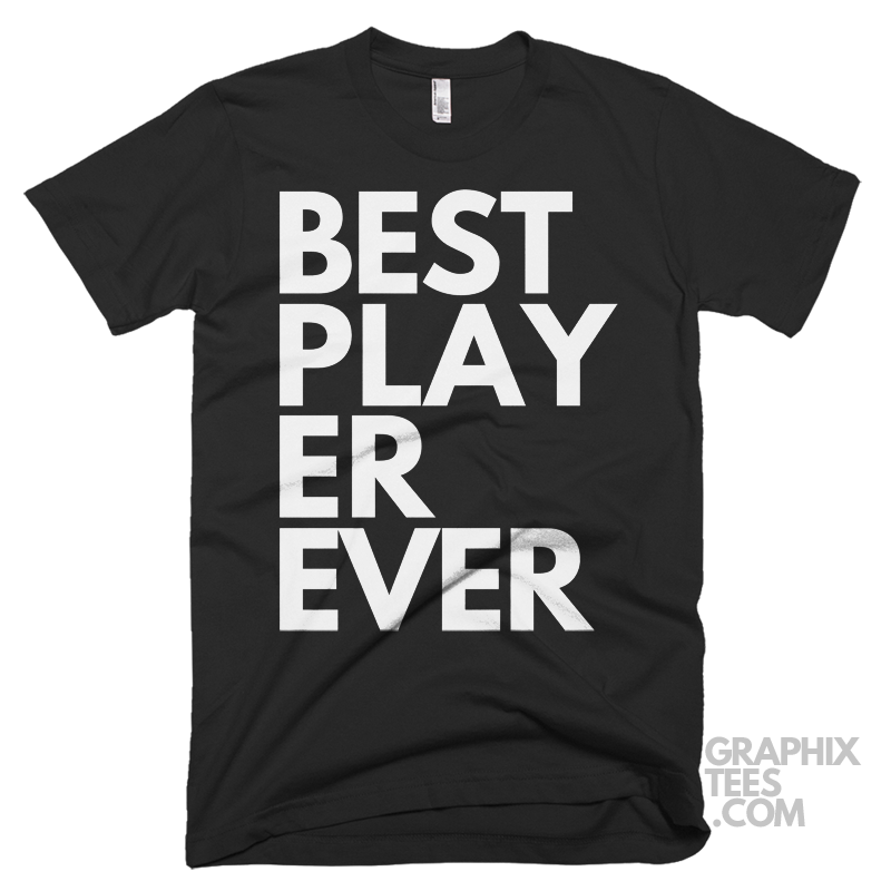 Awesome  tshirt Best Player Ever Shirt