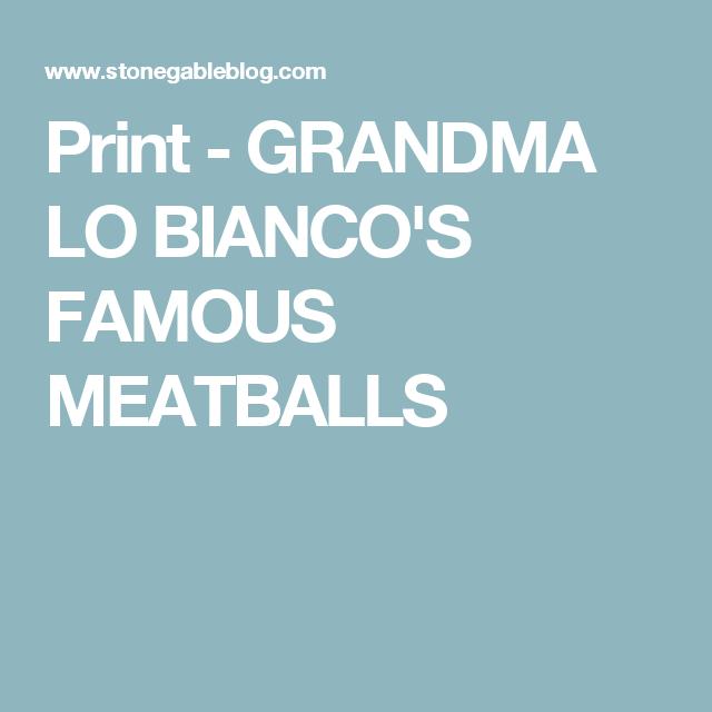 Print - GRANDMA LO BIANCO'S FAMOUS MEATBALLS