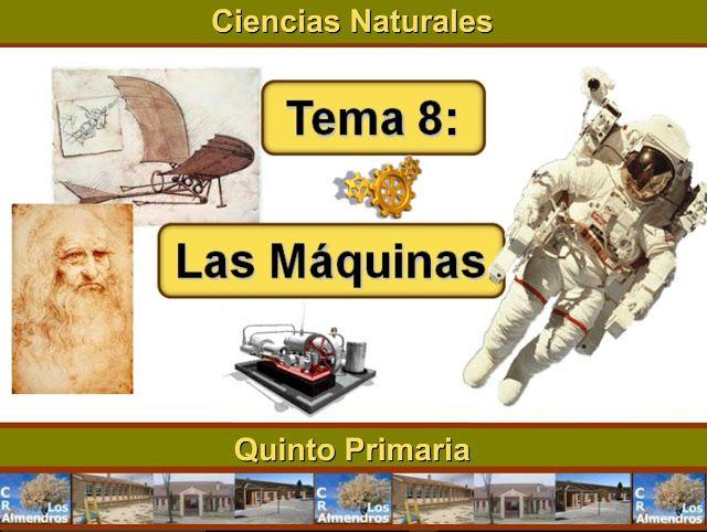 """Unidad 8 de Ciencias de la Naturaleza de 5º de Primaria: """"Las máquinas"""""""