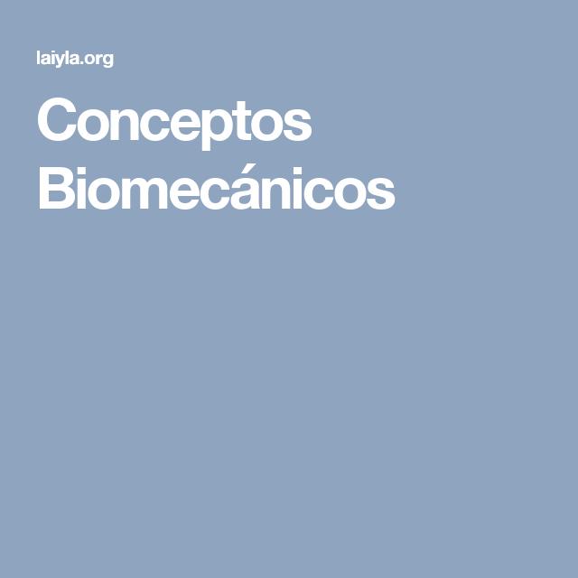 Conceptos Biomecánicos