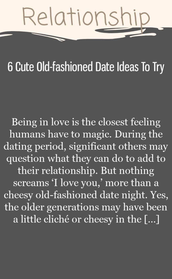 6 Cute Old-fashioned Date Ideas To Try
