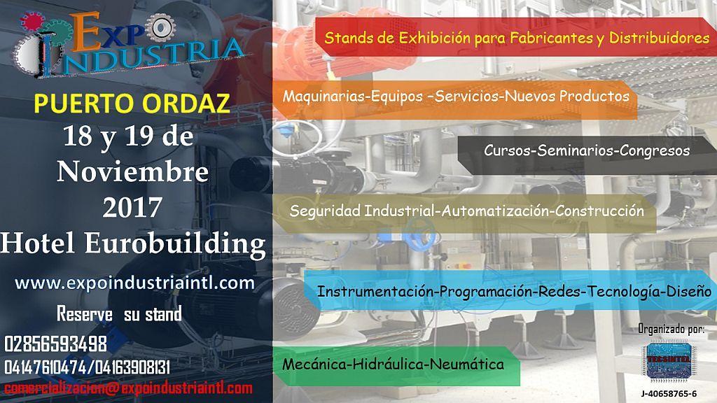Tecsintel Ca Industria Expo Industria Internacional 18 Y 19 De Noviembre Del 2017 Puerto Ordaz Venezuela Ofrece La Oportunidad De Unir Las Grandes Empr