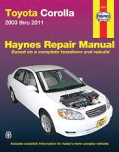 Toyota Corolla 2003 2011 Repair Manual Haynes Repair Manual By Haynes 17 79 Publication January 1 2011 Serie Repair Manuals Toyota Corolla Toyota Camry