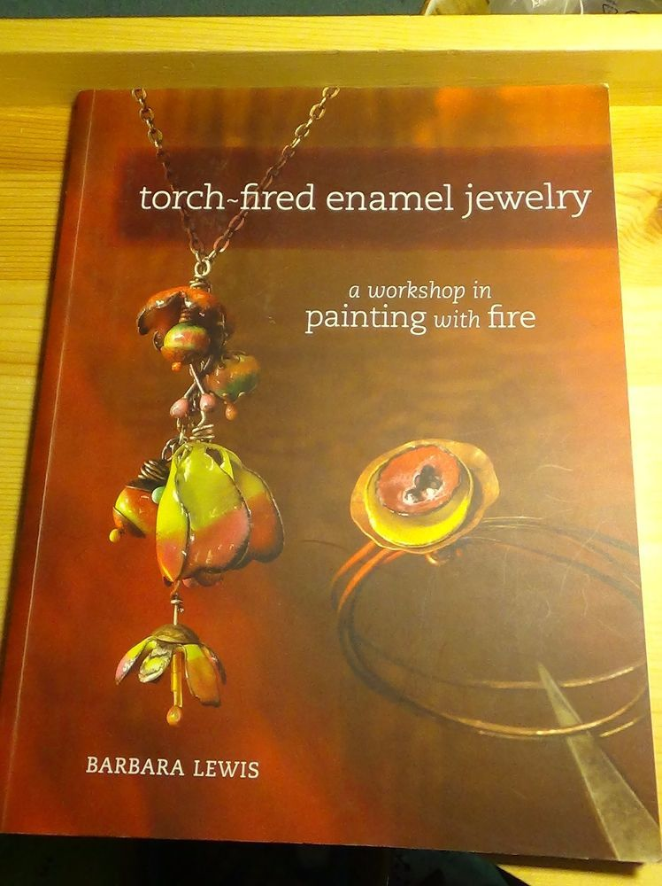 torch fired enamel jewelry a workshop in painting with fire barbara lewis